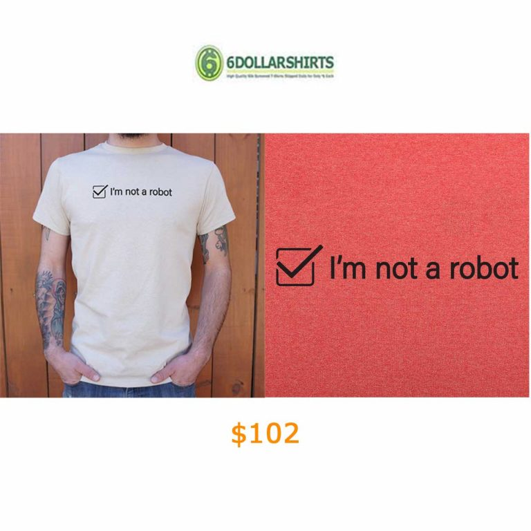 102I'm Not A Robot T-Shirt