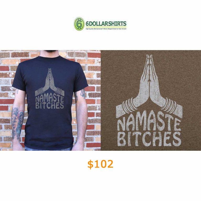 102Namaste Bitches Yoga T-Shirt